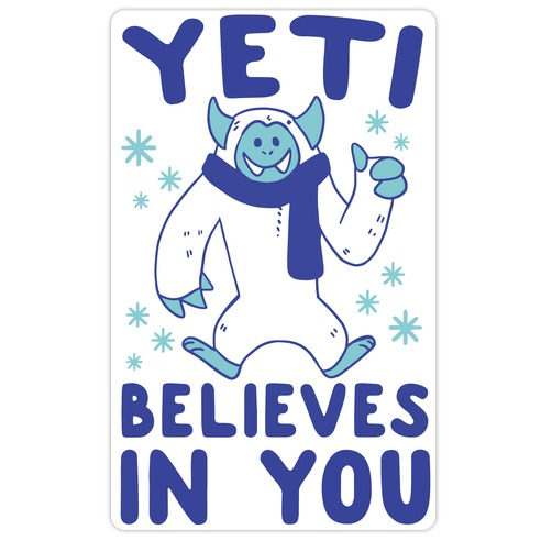 Yeti Believes In You Die Cut Sticker