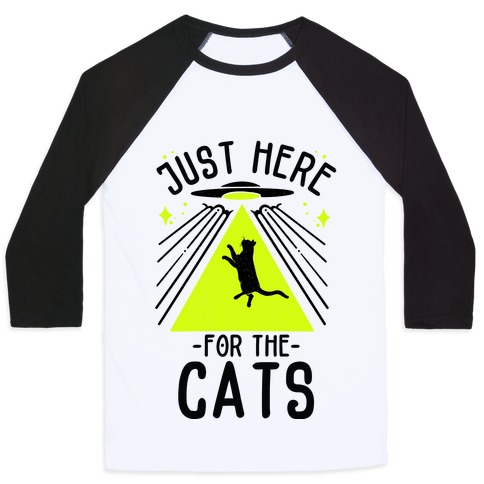 Just Here for the Cats UFO Baseball Tee