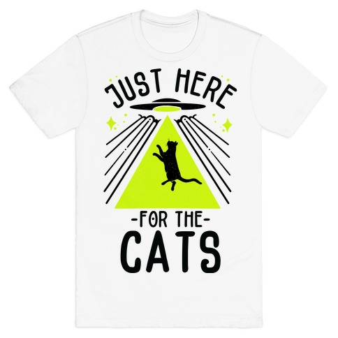 Just Here for the Cats UFO T-Shirt