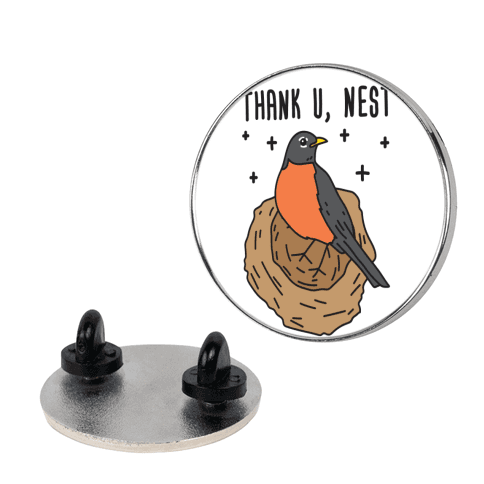 Thank U, Nest - Bird pin