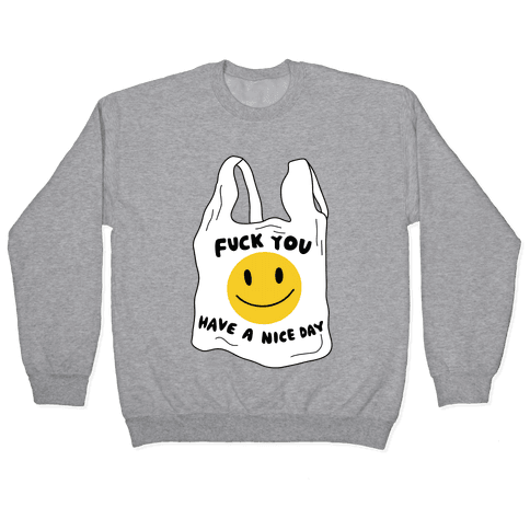 F*** You (Plastic Bag) Pullover