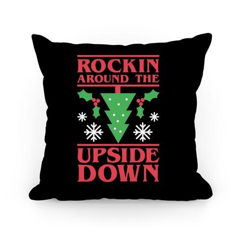 Rockin Around The Upside Down Pillow
