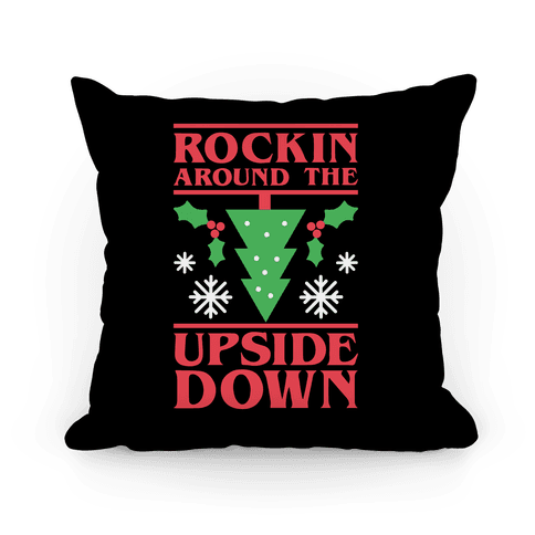 Rockin Around The Upside Down Pillow