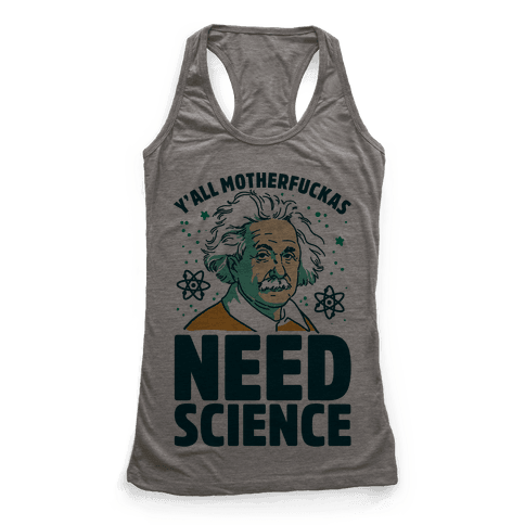Y'all MotherF***as Need Science Racerback Tank Top