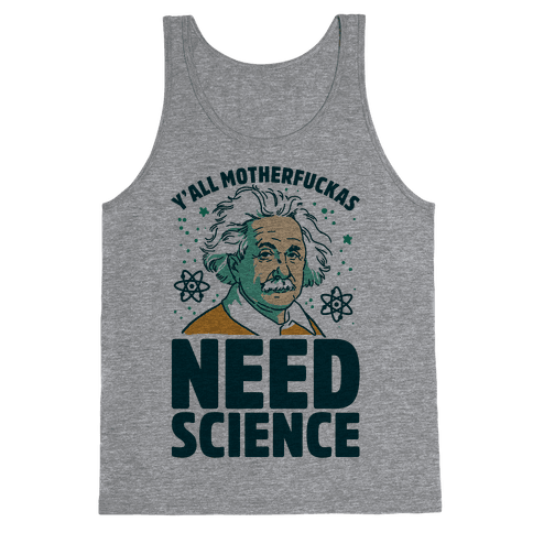 Y'all MotherF***as Need Science Tank Top