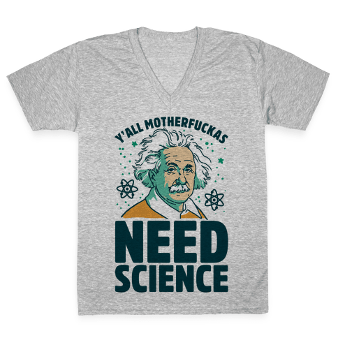 Y'all MotherF***as Need Science V-Neck Tee Shirt