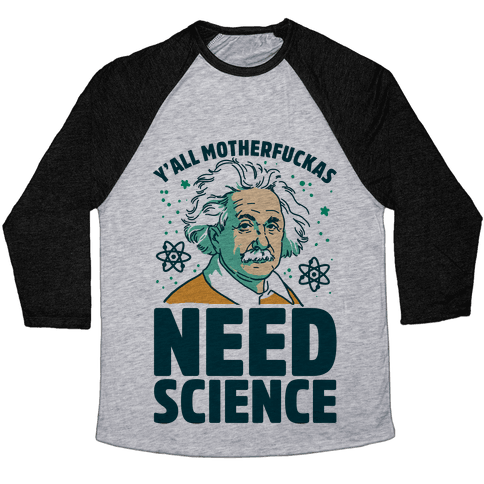 Y'all MotherF***as Need Science Baseball Tee
