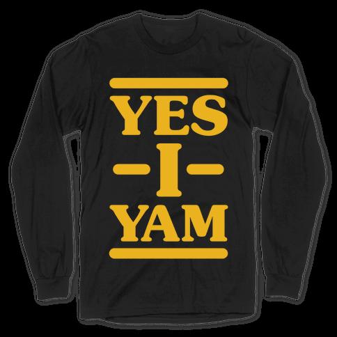 Yes I Yam Long Sleeve T-Shirt