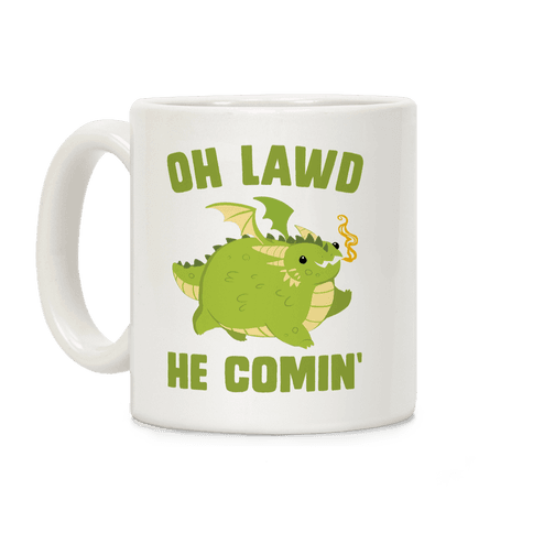 OH LAWD HE COMIN' Dragon Coffee Mug