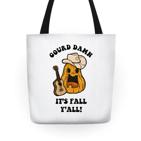 Gourd Damn It's Fall Y'all! Tote