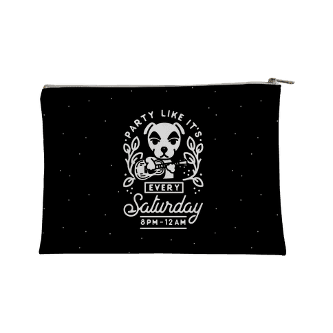 Party Like It's Every Saturday 8pm-12am KK Slider Accessory Bag