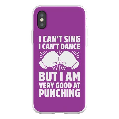 I Can't Sing I Can't Dance But I Am Very Good At Punching Phone Flexi-Case