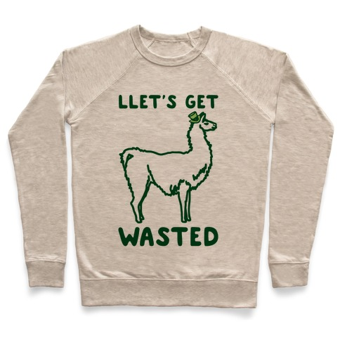 Llet's Get Wasted St. Patrick's Day Llama Parody Pullover
