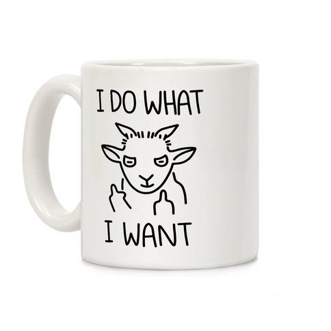 I Do What I Want (Goat) Coffee Mug