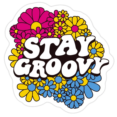 Stay Groovy (Pan Flag Colors) Die Cut Sticker