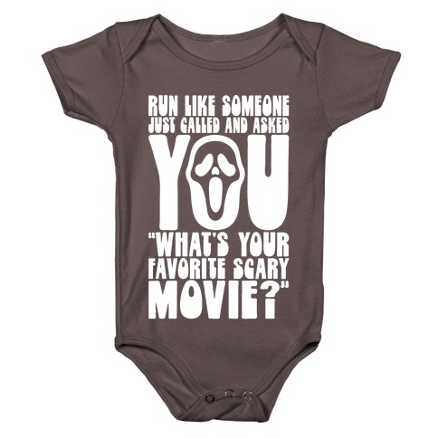 Run Like Someone Just Called and Asked You What's Your Favorite Scary Movie Baby One-Piece
