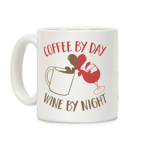 Coffee by Day, Wine by Night Coffee Mug
