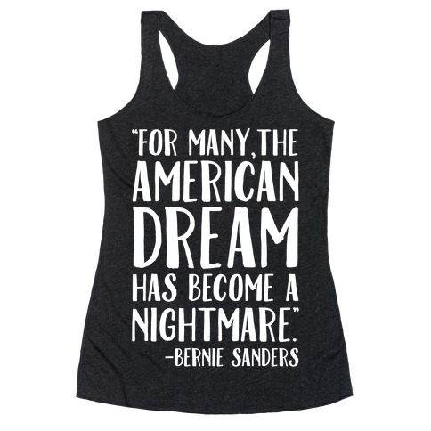 The American Dream Has Become A Nightmare Bernie Sanders Quote White Print Racerback Tank Top