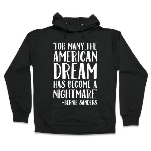 The American Dream Has Become A Nightmare Bernie Sanders Quote White Print Hooded Sweatshirt
