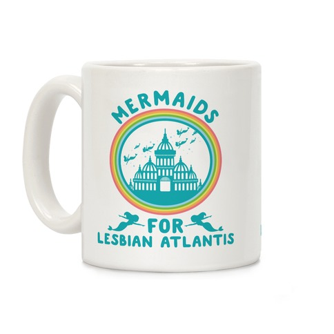 Mermaids For Lesbian Atlantis Coffee Mug