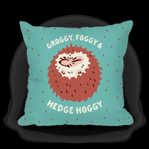 Groggy, Foggy & Hedge Hoggy Pillow