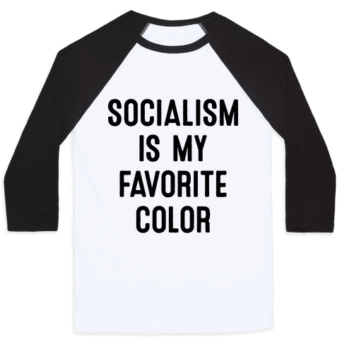 Socialism Is My Favorite Color Baseball Tee