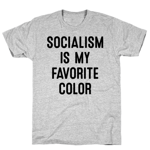 Socialism Is My Favorite Color Mens T-Shirt