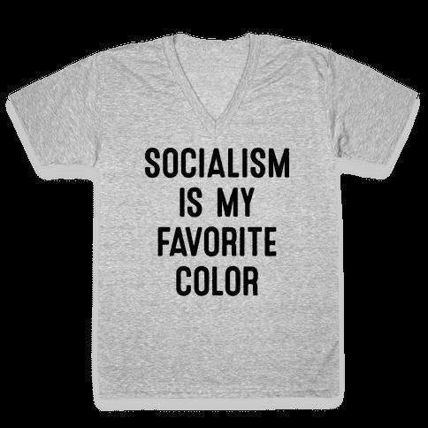Socialism Is My Favorite Color V-Neck Tee Shirt