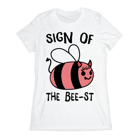 Sign of the Bee-st Womens T-Shirt
