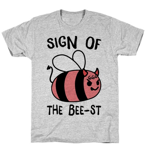 Sign of the Bee-st T-Shirt