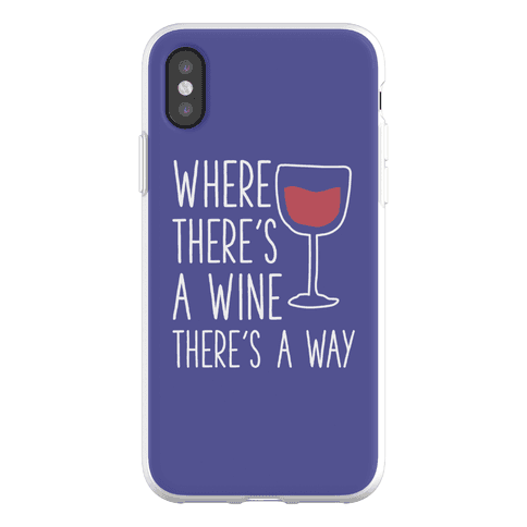 Where There's A Wine Phone Flexi-Case