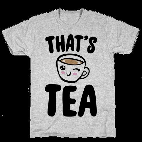That's Tea  Mens T-Shirt