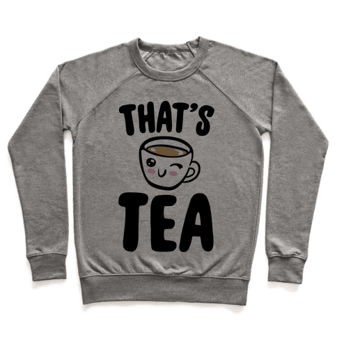 That's Tea  Pullover