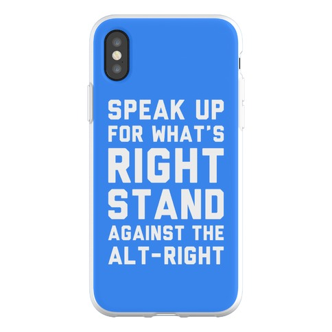 Speak Up For What's Right Stand Against The Alt-Right Phone Flexi-Case