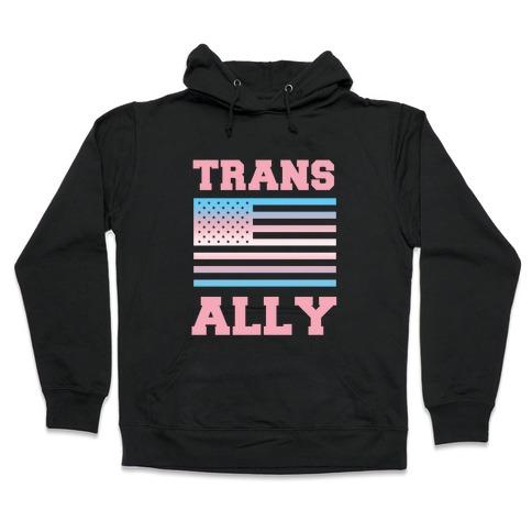 Trans Ally Hooded Sweatshirt