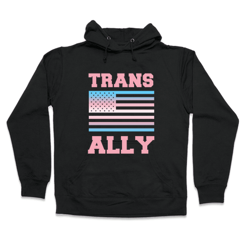 Trans Ally Hooded Sweatshirt