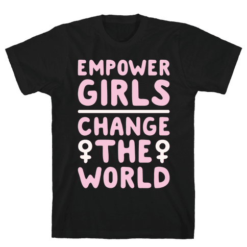 Empower Girls Change The World White Print Mens T-Shirt