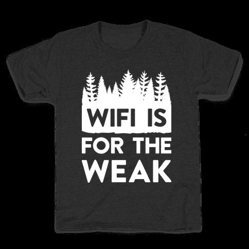 Wifi Is For The Weak Kids T-Shirt