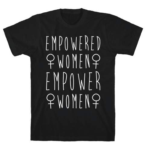 Empowered Women Empower Women White Print Mens T-Shirt
