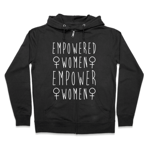 Empowered Women Empower Women White Print Zip Hoodie