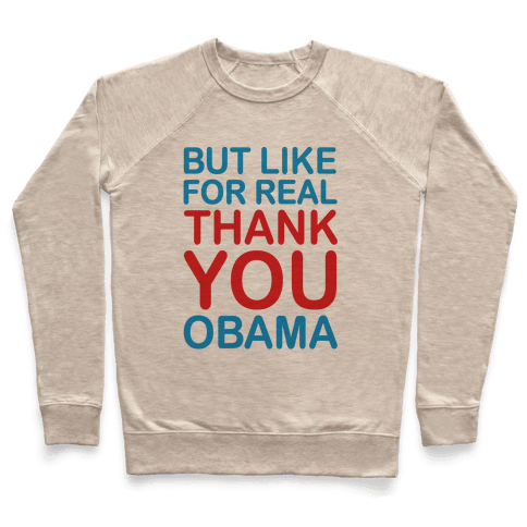 But Like For Real Thank You Obama Pullover