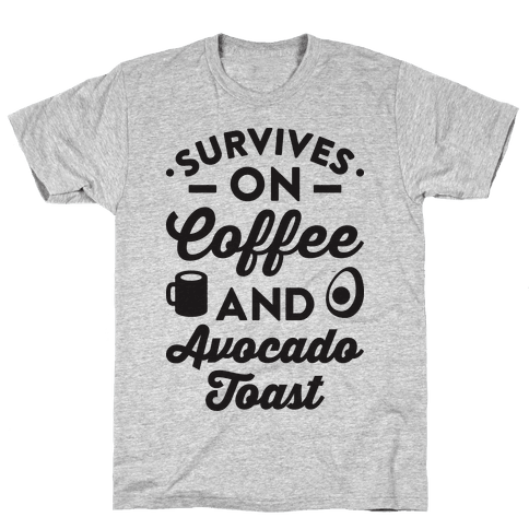 Survives On Coffee And Avocado Toast Mens T-Shirt