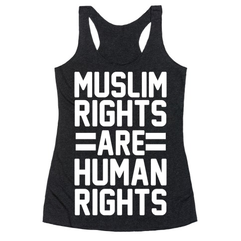 Muslim Rights Are Human Rights Racerback Tank Top