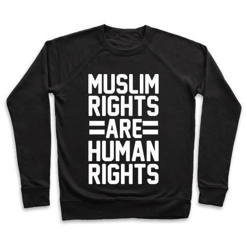 Muslim Rights Are Human Rights Pullover