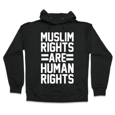 Muslim Rights Are Human Rights Hooded Sweatshirt