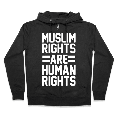 Muslim Rights Are Human Rights Zip Hoodie