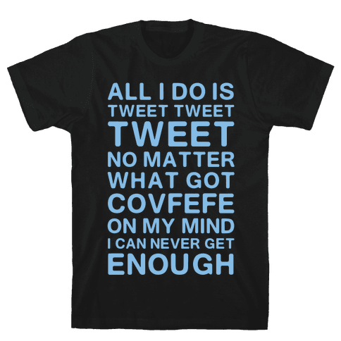 Got Covfefe On My Mind Mens T-Shirt