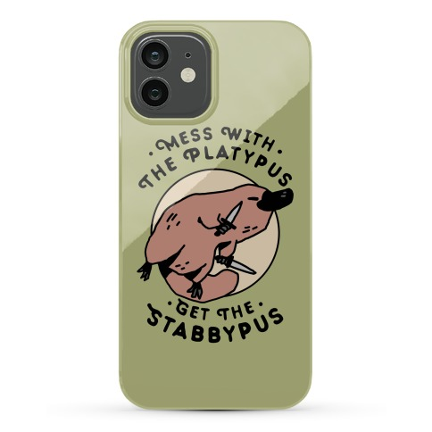 Mess With The Platypus Get the Stabbypus Phone Case