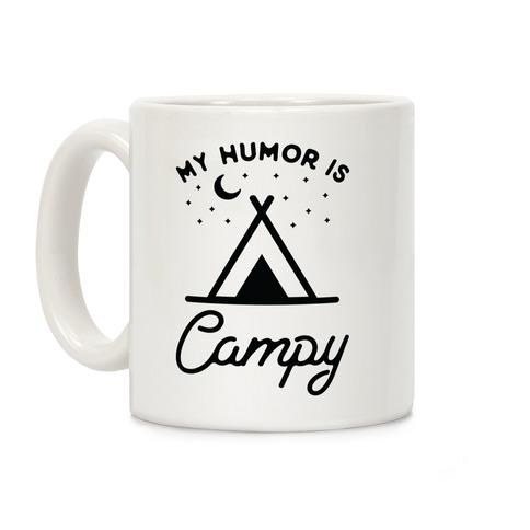 My Humor is Campy Coffee Mug