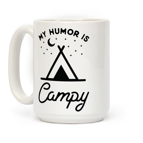 My Humor is Campy Coffee Mug